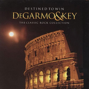 Destined To Win - The Classic Rock Collection by Degarmo & Key