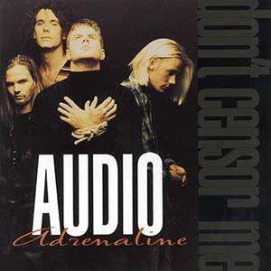 Don't Censor Me by Audio Adrenaline