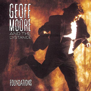 Foundations by Geoff Moore and the Distance