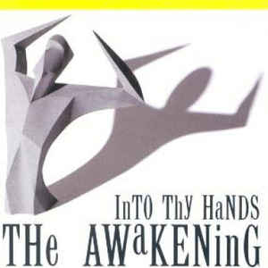 Into Thy Hands by The Awakening