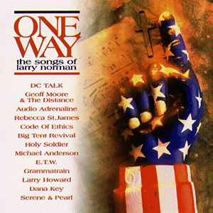 One Way - The Songs of Larry Norman by Rebecca St. James