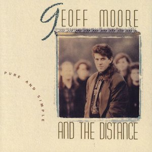 Pure and Simple by Geoff Moore and the Distance
