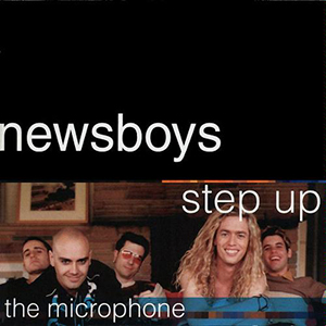 Step Up To The Microphone by Newsboys